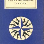 Алоис (1861 — 1925) и Уильям (1883 — 1912) A. a V.Mrštikov (Maryša) Антуан де Сент-Экзюпери (Маленький принц) A.de Saint-Exupéry (Malý princ)