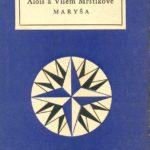 Алоис (1861 — 1925) и Уильям (1883 — 1912) A. a V.Mrštikov (Maryša) Уильяма Стайрона (Выбор Софи) W.Styron (Sophiina volba)