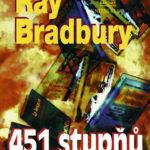 Рэй Дуглас Брэдбери (451 градус по Фаренгейту) (1953 г.)R.Bradbury (451 stupňů fahrenheita) Обучение в Чехии